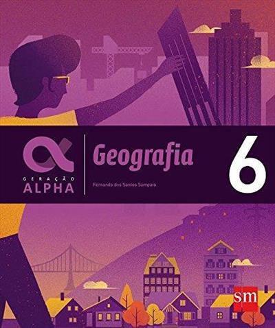 Geração Alpha: Geografia - 6º ano - 3ª edição 2019 BNCC
