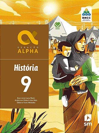 Geração Alpha: História - 9º ano - 3ª edição 2019 BNCC