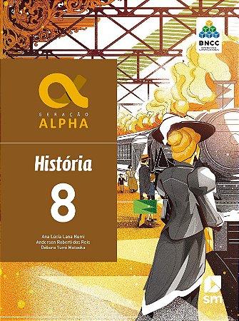 Geração Alpha: História - 8º ano - 3ª edição 2019 BNCC