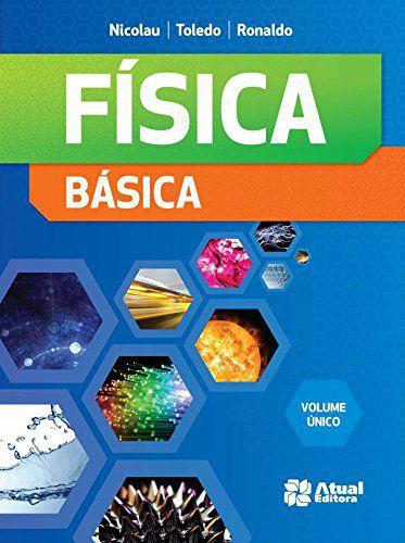 FÍSICA BÁSICA - VOLUME ÚNICO - 4ªED.(2013)