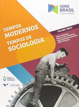 TEMPOS MODERNOS, TEMPOS DE SOCIOLOGIA - VOLUME ÚNICO - 4ªED.(2016)