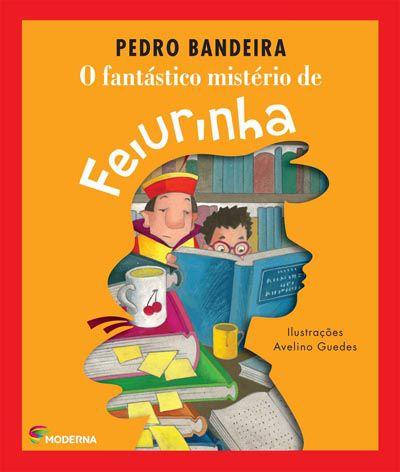 O fantástico mistério de feiurinha, Pedro Bandeira