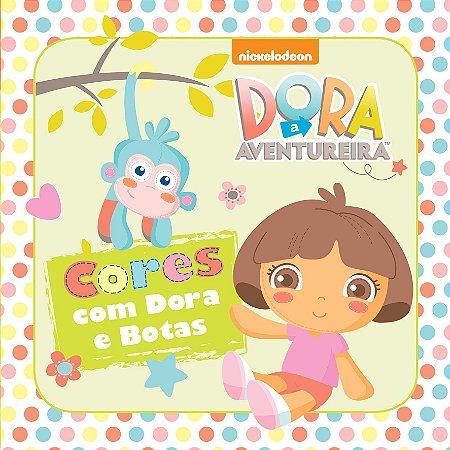 Dora Aventureira - Cores com Dora e Botas