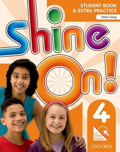 SHINE ON! 4 - STUDENT BOOK WITH ONLINE PRACTICE