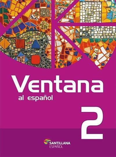 VENTANA AL ESPANOL 2 - 2ªED.(2016)