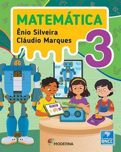 Matemática - Ênio Silveira e Cláudio Marques - 3º ano - 5ª edição