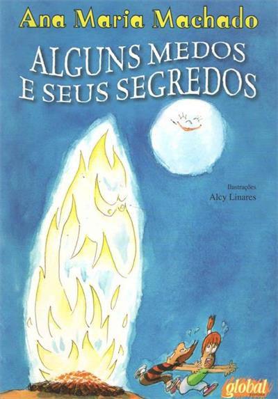 ALGUNS MEDOS E SEUS SEGREDOS - 2ªED.(2009) - Ana Maria Machado