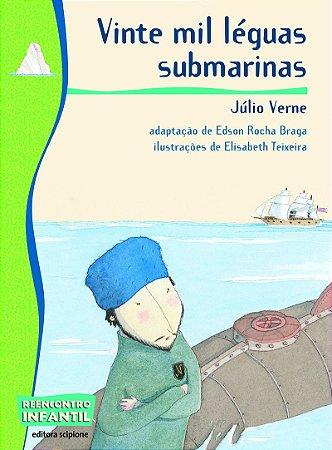 VINTE MIL LÉGUAS SUBMARINAS - COLEÇÃO REENCONTRO INFANTIL - Júlio Verne