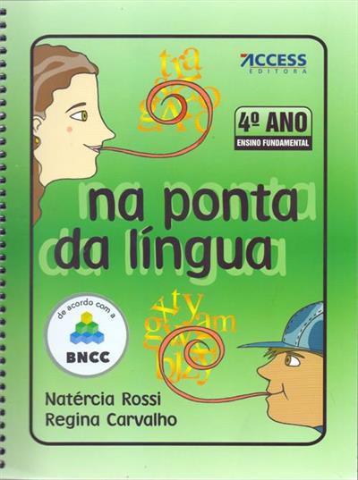 NA PONTA DA LINGUA - 4º ANO (BNCC) - 8ªED.(2018)