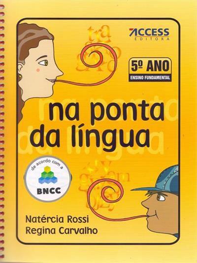 NA PONTA DA LINGUA - 5º ANO (BNCC) - 7ªED.(2010)