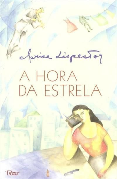 A HORA DA ESTRELA - Clarisse Linspector