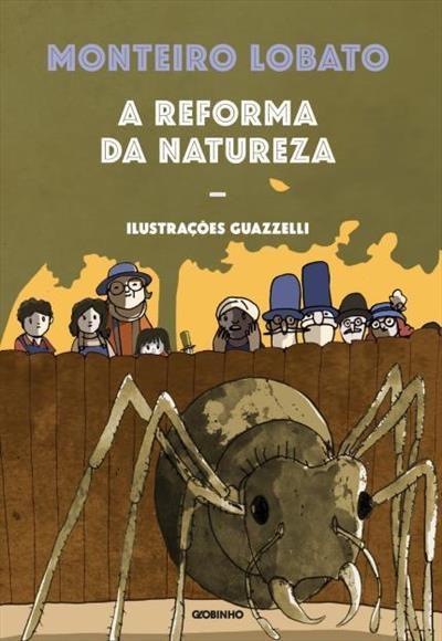 A REFORMA DA NATUREZA - 4ªED.(2016) - Monteiro Lobato