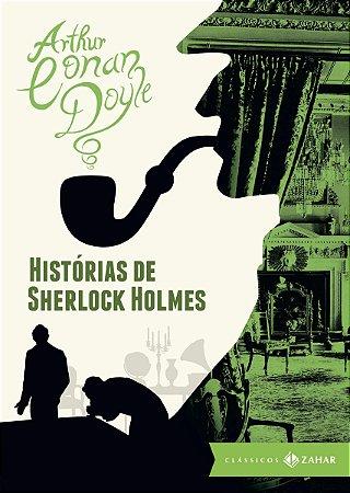 Histórias de Sherlock Holmes - Sir Arthur Conan Doyle
