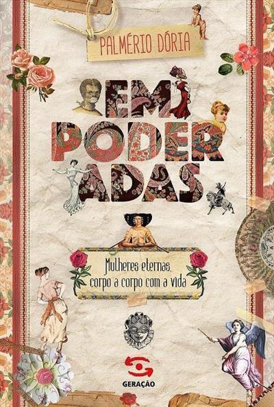 EMPODERADAS!: MULHERES ETERNAS, CORPO A CORPO COM A VIDA - 1ªED.(2018)