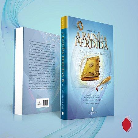 A Rainha Perdida - Ana Cristina Melo - Ed. Opala