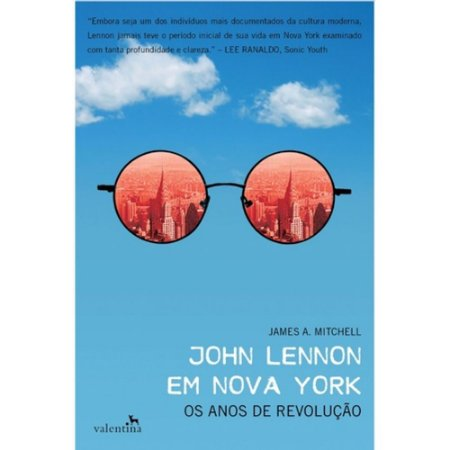 John Lennon em Nova York [Paperback] James A. Mitchell and Pedro Jorgensen Jr.