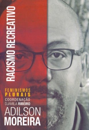 Racismo Recreativo - Adilson Moreira