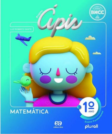 PROJETO ÁPIS MATEMÁTICA 1º ano - 4ª edição - 2020 BNCC