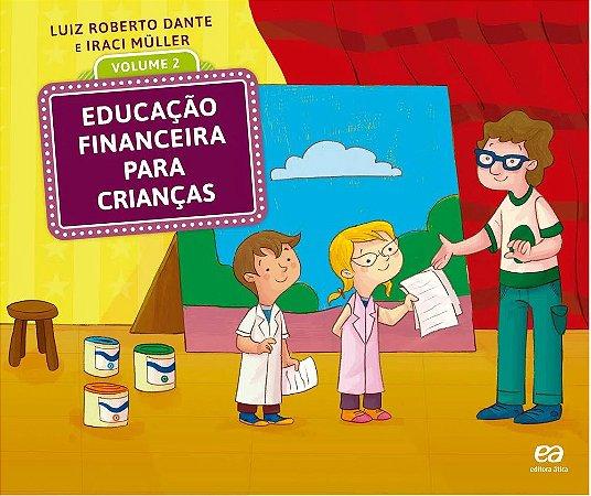 EDUCAÇÃO FINANCEIRA PARA CRIANÇAS 2º ano - 1ª edição - 2016