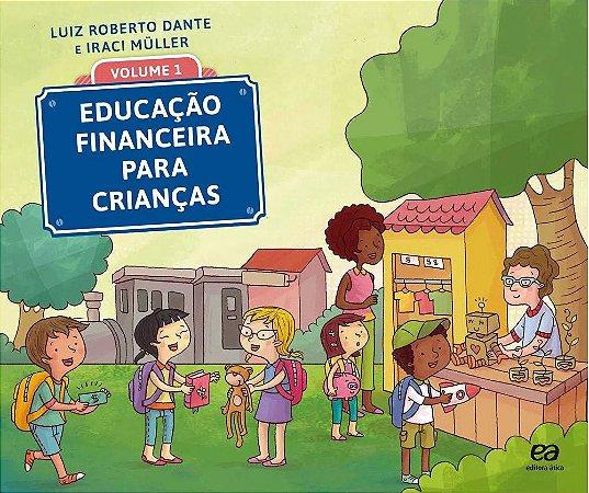 EDUCAÇÃO FINANCEIRA PARA CRIANÇAS 1º ano - 1ª edição - 2016