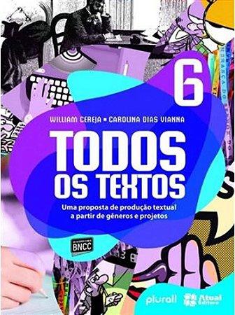 Todos os Textos 6º ano - Redação - 6ª ed 2019 BNCC