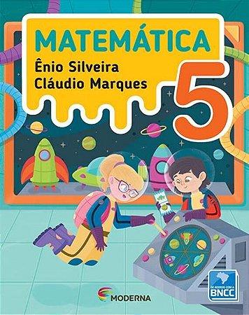 Matemática - Ênio Silveira e Cláudio Marques - 5º ano - 5ª edição