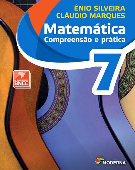 MATEMÁTICA COMPREENSÃO E PRÁTICA 7 ED6 - Ênio Silveira e Claudio Marques