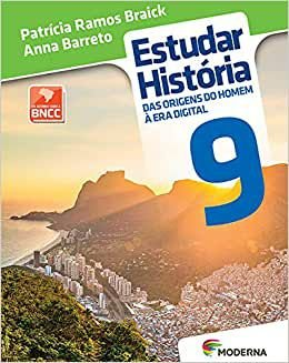 ESTUDAR HISTÓRIA: DAS ORIGENS DO HOMEM À ERA DIGITAL - 9º ANO (3ª ED. BNCC)