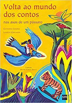 Volta ao mundo dos contos nas asas de um pássaro