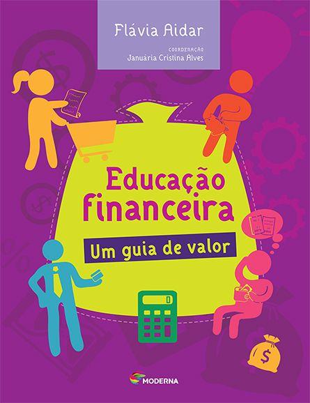 EDUCAÇÃO FINANCEIRA: UM GUIA DE VALOR