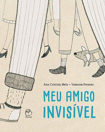 Meu amigo invisível - Ana Cristina Melo