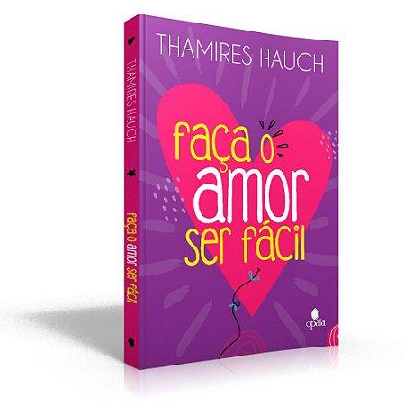 Faça o amor ser fácil - Thamires Hauch