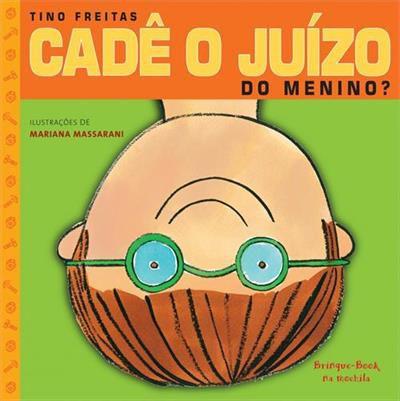 Cadê o Juízo do Menino? [Paperback] Freitas, Tino and Massarani, Mariana