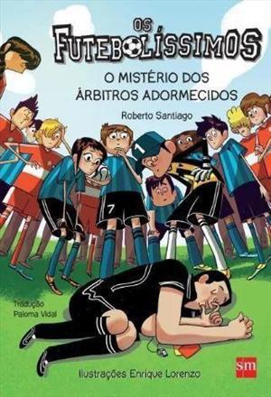 Os futebolíssimos - O mistério dos árbitros adormecidos