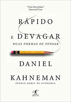 RÁPIDO E DEVAGAR - DUAS FORMAS DE PENSAR