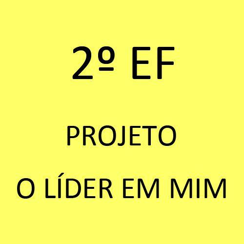 2º EF - Projeto O Líder em Mim