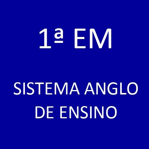 1ª EM - Sistema Anglo de Ensino