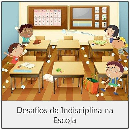 CURSO: DESAFIOS DA INDISCIPLINA NA ESCOLA - 120 horas