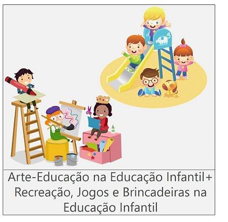 Combo 3: Cursos ARTE-EDUCAÇÃO NA EDUCAÇÃO INFANTIL + RECREAÇÃO, JOGOS E BRINCADEIRAS NA EDUCAÇÃO INFANTIL - 180 horas cada