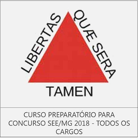 CURSO PREPARATÓRIO PARA CONCURSO SEE/MG 2018 - TODOS OS CARGOS