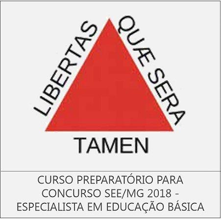 CURSO PREPARATÓRIO PARA CONCURSO SEE/MG 2018 - ESPECIALISTA EM EDUCAÇÃO BÁSICA