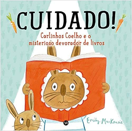 CUIDADO! Carlinhos Coelho e o Misterioso Devorador de Livros