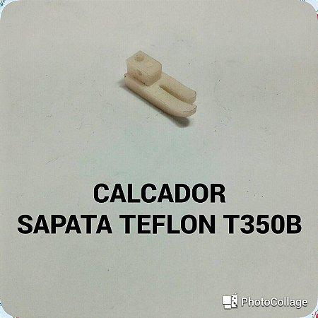 Calcador Sapata Teflon T350B