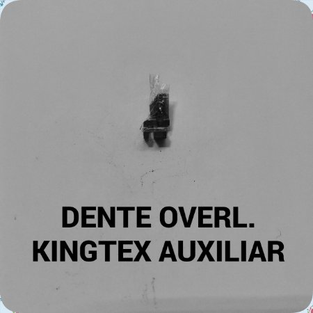 Dente Overloque Kingtex Auxiliar
