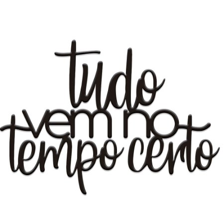 Lettering Tudo Vem No Tempo
