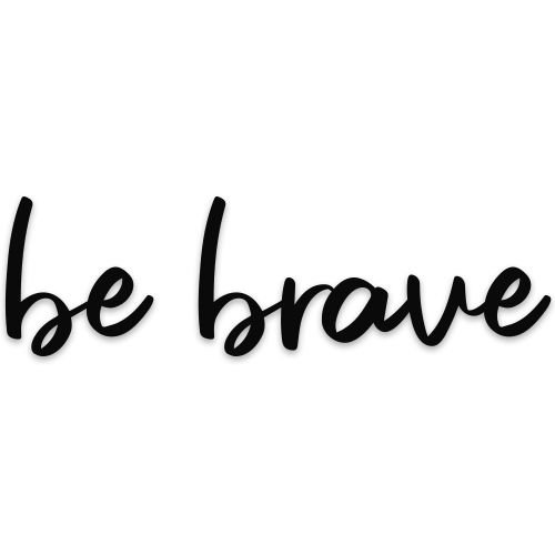 Lettering be brave