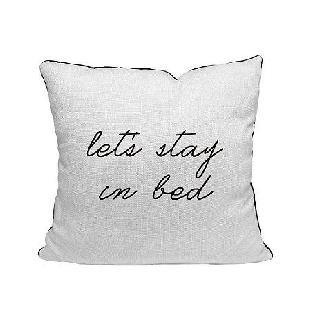 Capa de Almofada Let´s stay in bed