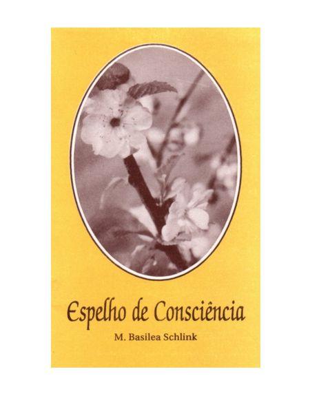 ESPELHO DE CONSCIÊNCIA - M. BASILEA SCHLINK