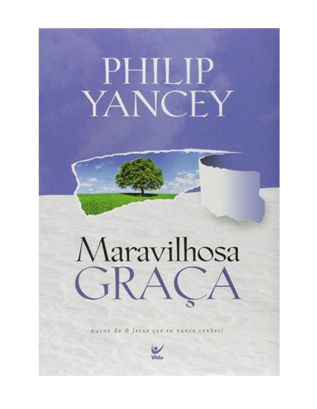 MARAVILHOSA GRAÇA - PHILIP YANCEY