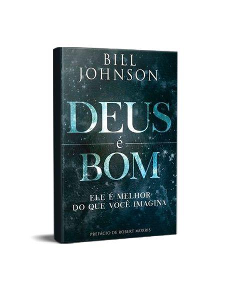 DEUS É BOM - BILL JOHNSON